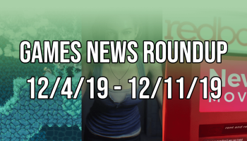 Games News Roundup 12-4-19 - 12-11-19 Banner