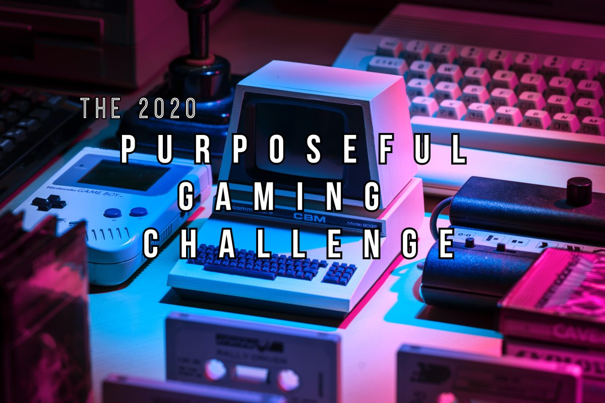 Rebecca Fay's Purposeful Gaming Challenge – 2020 Edition